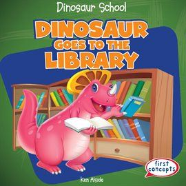 Dinosaur Goes To The Library Opens in new window